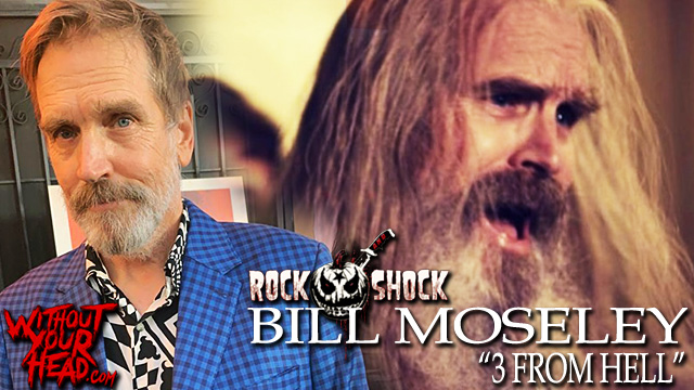 Rock and Shock - Bill Moseley