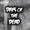 Days of the Dead Recap