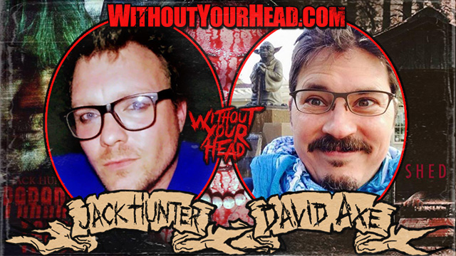 Jack Hunter and David Axe!